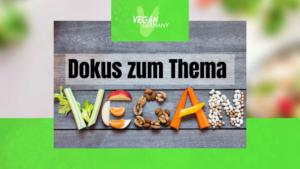 Dokus zum Thema Vegan Leben